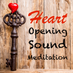 heart opening sound meditation