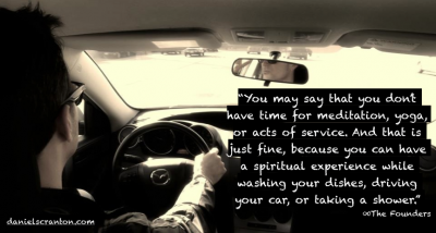 man driving car spiritual practice quote the founders channeled by daniel scranton danielscranton.com