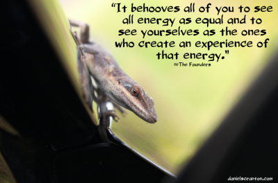 lizard up close the founders quote positive and negative energy channeled by daniel scranton danielscranton.com