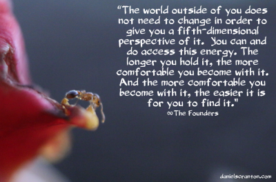 ant up close founders quote on the fifth dimension channeled by daniel scranton