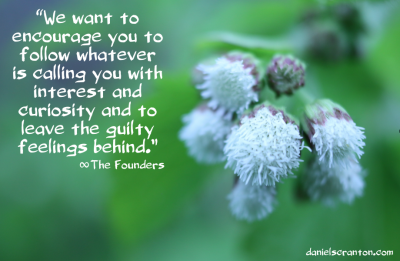 flowers up close pursue your interests the founders channeled by daniel scranton