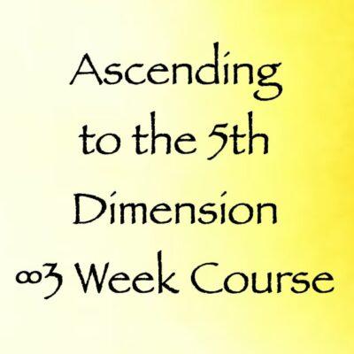 ascending to the 5th dimension - 3 Week Course channeler daniel scranton