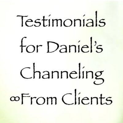 channeled readings from daniel scranton - testimonials