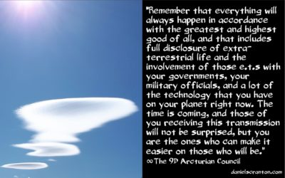 full extra-terrestrial disclosure is coming - the 9d arcturian council - channeled by daniel scranton channeler