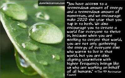 2020 the year humanity taps in - the 9d arcturian council - channeled by daniel scranton - channeler of archangel michael