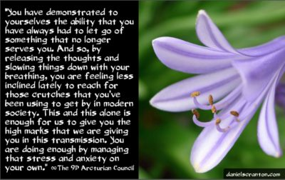 dealing with anxiety and stress - the 9th dimensional arcturian council - channeled by daniel scranton channeler of archangel michael