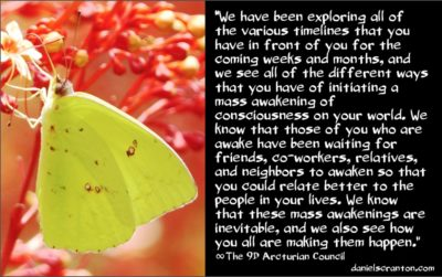 mass awakenings are coming - the 9th dimensional arcturian council - channeled by daniel scranton channeler of archangel michael