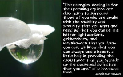 equinox timelines & helping the lightworkers - the 9th dimensional arcturian council - channeled by daniel scranton channeler of archangel michael