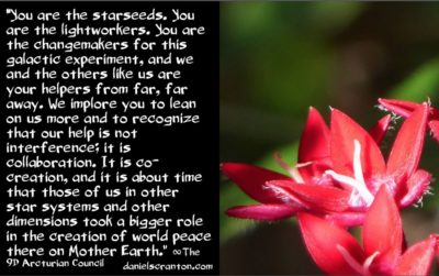 you are the starseeds & galactic ground crew - the 9th dimensional arcturian council - channeled by daniel scranton channeler of archangel michael
