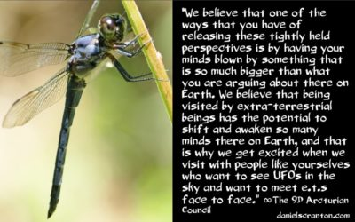 UFOs & Face to Face ET Contact Are on the Rise - the 9th dimensional arcturian council - channeled by daniel scranton channeler of archangel michael