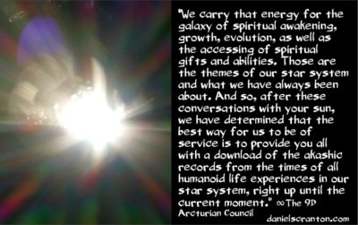 arcturian akashic records to go with the solstice energies - the 9th dimensional arcturian council - channeled by daniel scranton channeler of archangel michael