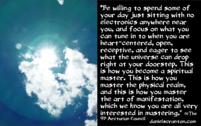 how to master the art of manifestation - the 9th dimensional arcturian council - channeled by daniel scranton channeler of archangel michael