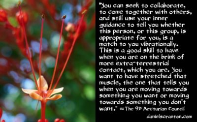 a good skill to have when connecting with ETs - the 9th dimensional arcturian council - channeled by daniel scranton channeler of archangel michael