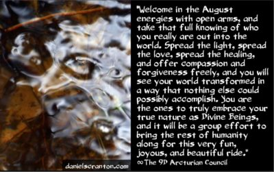 august energies from arcturus, pleiades & sirius - the 9th dimensional arcturian council - channeled by daniel scranton, channeler of archangel michael