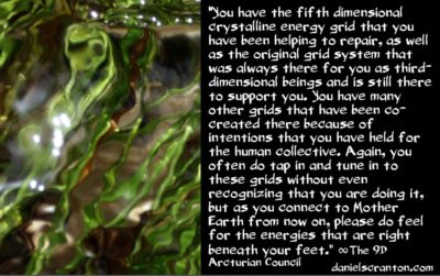 how to work with the earth's energy grids - the 9th dimensional arcturian council - channeled by daniel scranton channeler of archangel michael