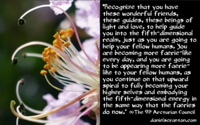 the faerie realm, lemuria & your ascension - the 9th dimensional arcturian council - channeled by daniel scranton channeler of archangel michael