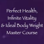 perfect heality, infinite vitality & Ideal body weight master course with daniel scranton, channeler
