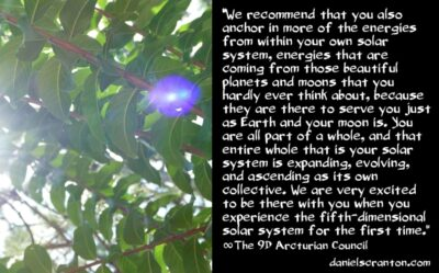 your 5th dimensional earth & solar system - the 9th dimensional arcturian council - channeled by daniel scranton channeler of archangel michael