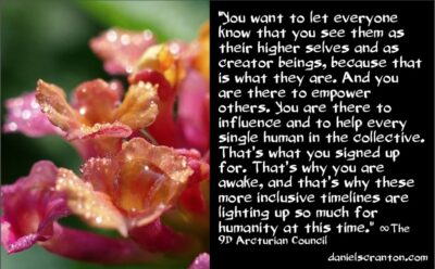 better timelines & a better future for all - the 9th dimensional arcturian council - channeled by daniel scranton channeler of archangel michael