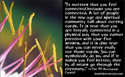 does cord cutting really work - the 9th dimensional arcturian council - channeled by daniel scranton channeler of archangel michael