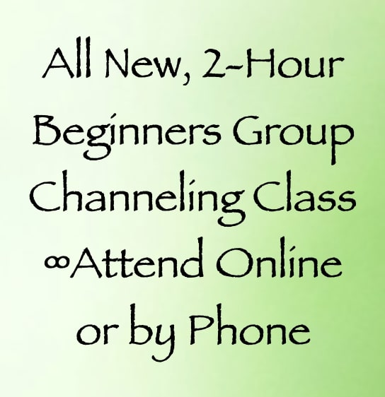 beginners group channeing class - online or by phone - daniel scranton channeler