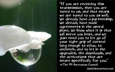 personalized downloads upgrades & activations - the 9th dimensional arcturian council - channeled by daniel scranton channeler of archangel michael
