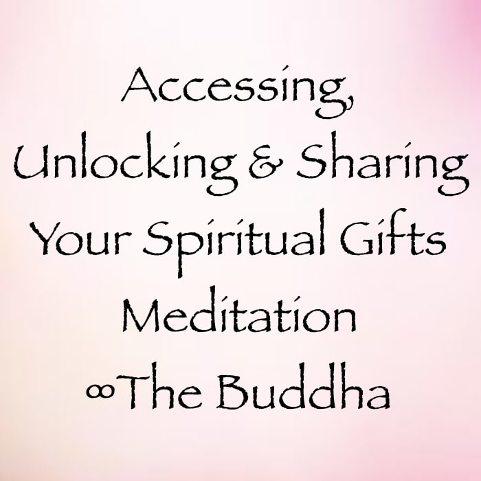 accessing unlocking and sharing your spiritual gifts meditation - the buddha