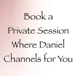 book a private channeling session where daniel channels for you