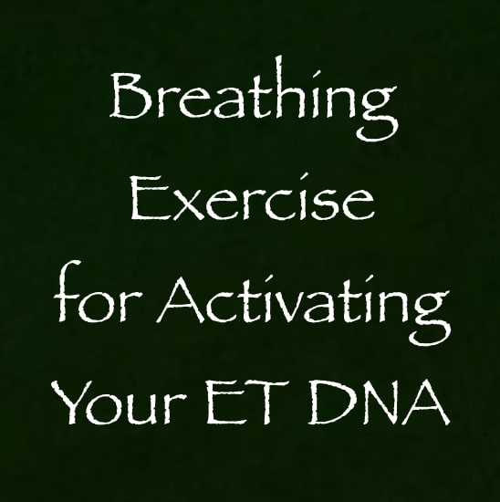 breathing exercises for activating your ET DNA