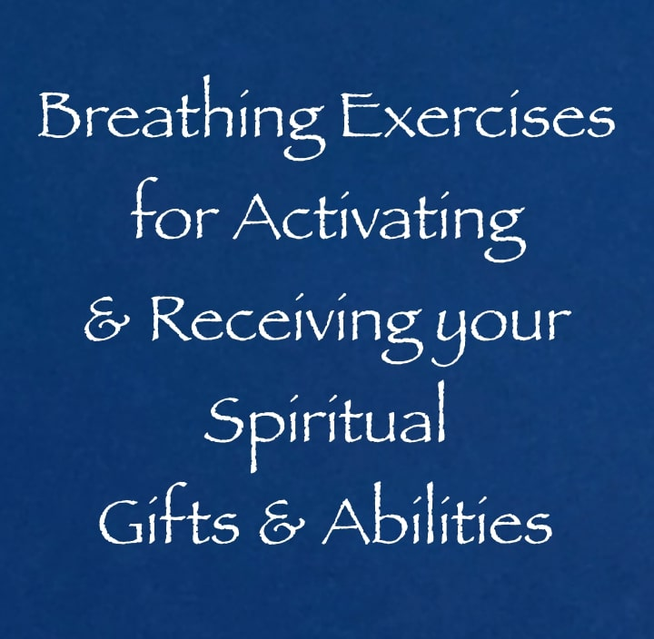 breathing exercises for activating your spiritual gifts and abilities