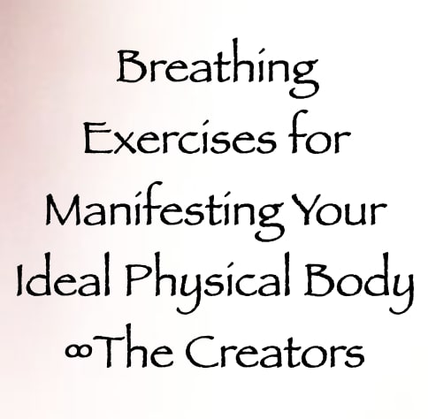 breathing exercises for manifesting your ideal physical body