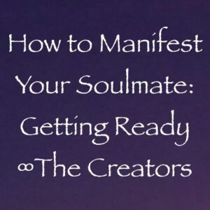 how to manifest your soulmate - channeled by daniel scranton
