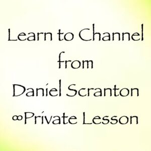 learn-to-channel-with-daniel-scranton-priivate-channeling-lesson