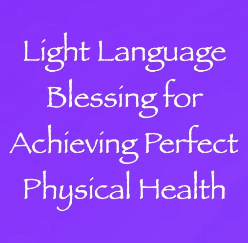light language blessing for achieving perfect physical health