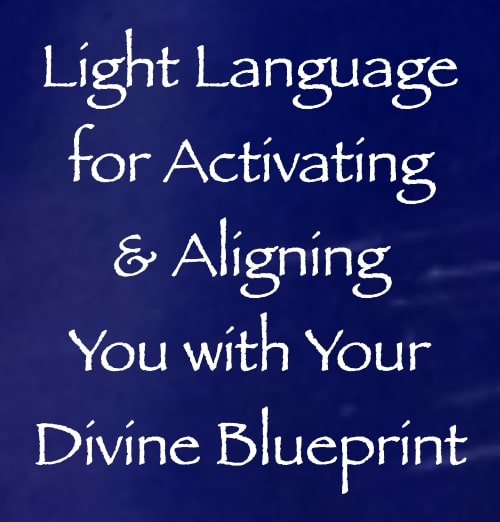 light language for aligning you with & activating your divine blueprint - channeled by daniel scranton