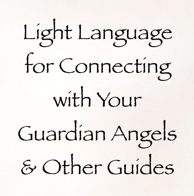 light language for connecting with your guardian angels & other guides - channeled by daniel scranton