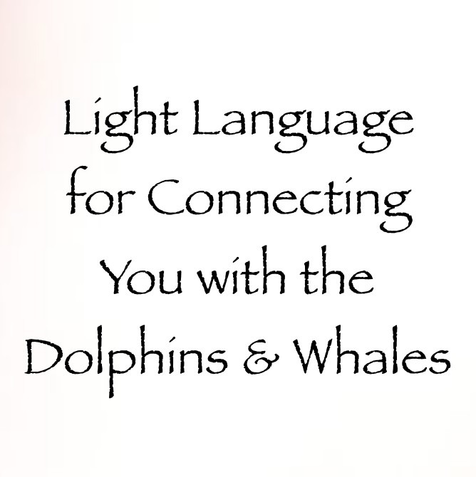 light language for connecting you with the dolphins & whales