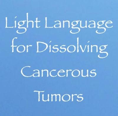 light language for dissolving cancerous cells daniel scranton channeling