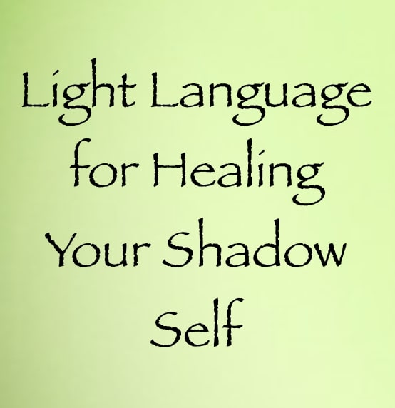 light language for healing your shadow self - channeled by daniel scranton