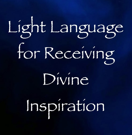 light language for receiving divine inspiration - channeled by daniel scranton channeler of arcturians & archangels
