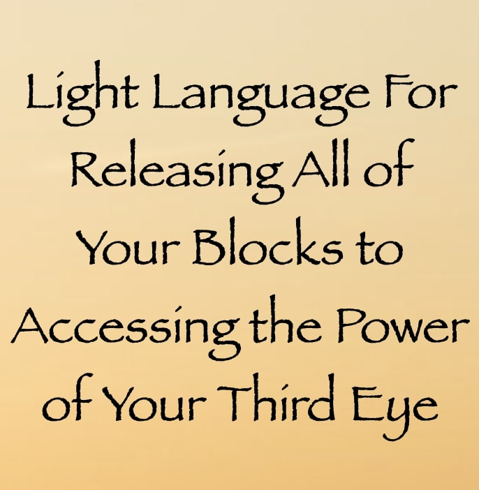 light language for releasing all of your blocks to accessing the power of your third eye - channeled by daniel scranton