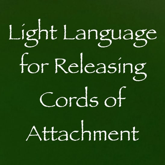 light language for releasing cords of attachment