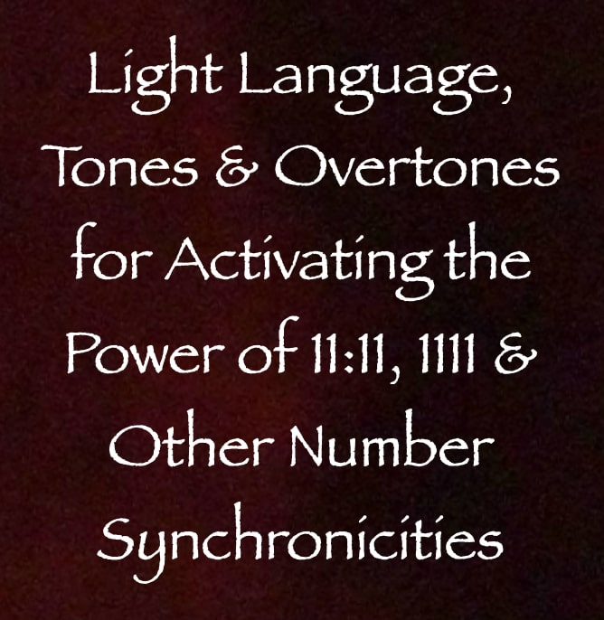 light language tones and overtones for activating the power of 1111 and other number synchronicities