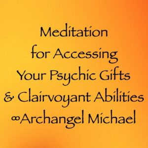 meditation for accessing your psychic gifts & clairvoyant abilities