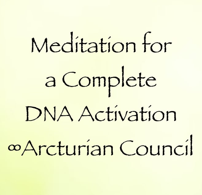 meditation for a complete DNA Activation - the 9th dimensional arcturian council