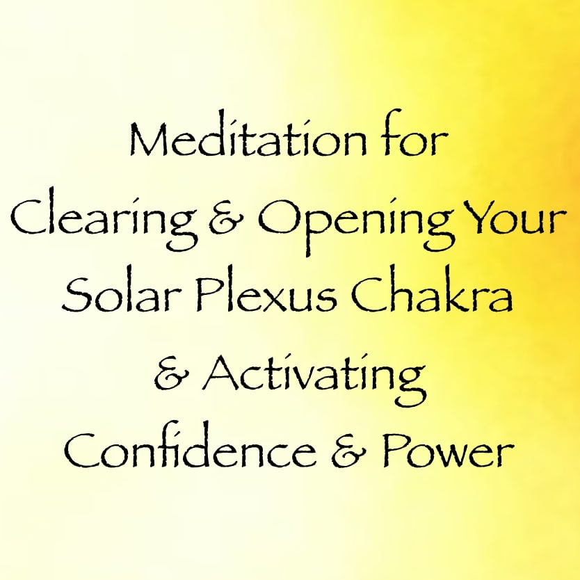 meditation for clearing and opening your solar plexus chakra for activating confidence & power - channeled by daniel scranton - archangel michael