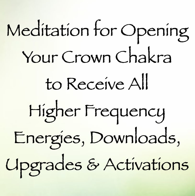 meditation for opening your crown chakra for receiving higher frequency energies, downloads, upgrades, and activations - yeshua