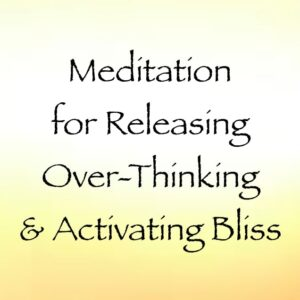 meditation for releasing over-thinking & activating bliss - archangel michael - channeled by daniel scranton channeler of the arcturian council