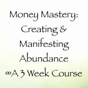 money mastery course for manifesting & creating abundance with daniel scranton channeler