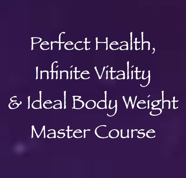 perfect heality, infinite vitality & Ideal body weight master course with daniel scranton